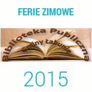 Ferie 2015 z biblioteką