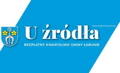 Dowiedz się U Źródła, co dzieje się w gminie Łabunie